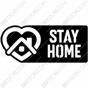 Stay Home Covid-19 Sign Free DXF File Downloadable Ready to Cut DXF File