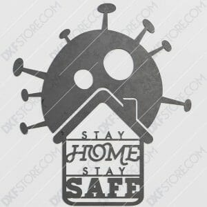 Stay Home Stay Safe Sign Free DXF File DXF File Plasma and Laser Cut for CNC Laser and Plasma Cut